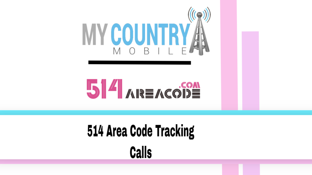 514 area code- My country mobile
