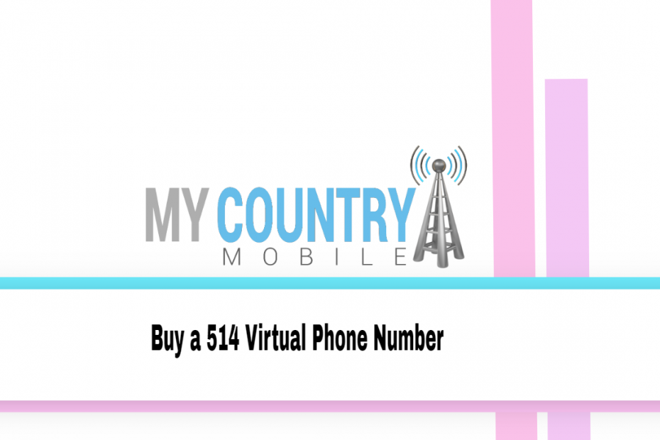 Buy a 514 Virtual Phone Number - My Country Mobile