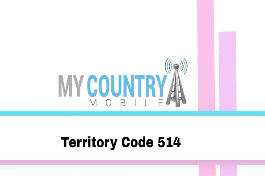 Territory Code 514 - My Country Mobile