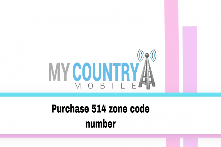 Purchase 514 zone code number - My Country Mobile