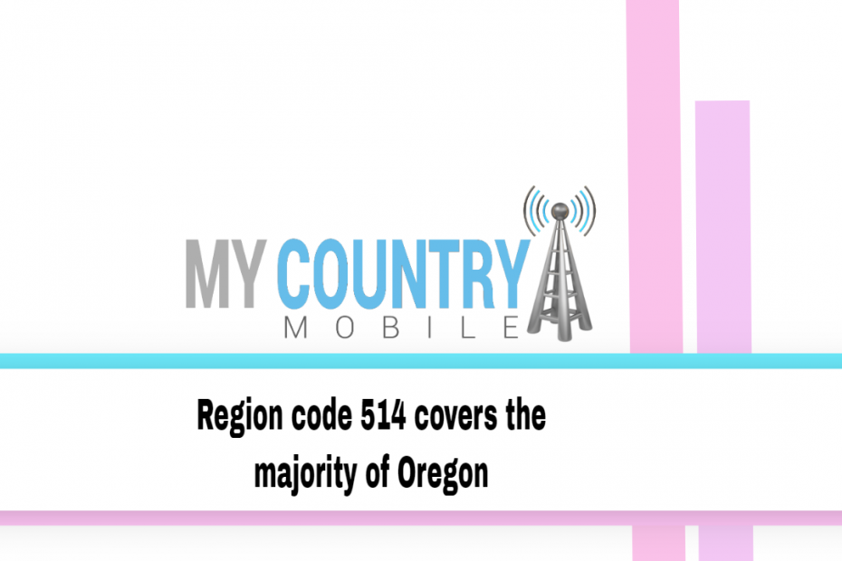 Region code 514 covers the majority of Oregon - My Country Mobile