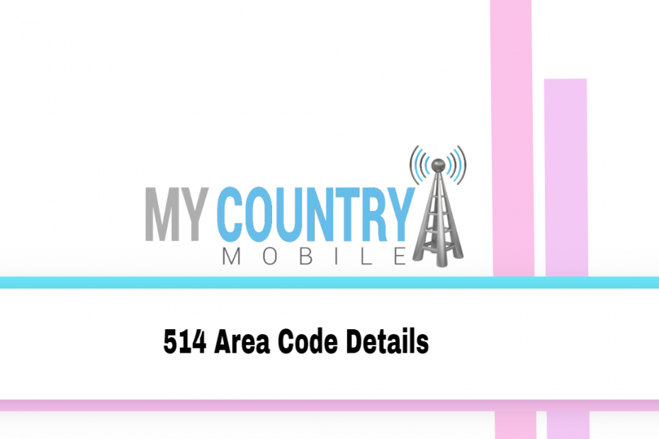 514 Area Code Details - My Country Mobile