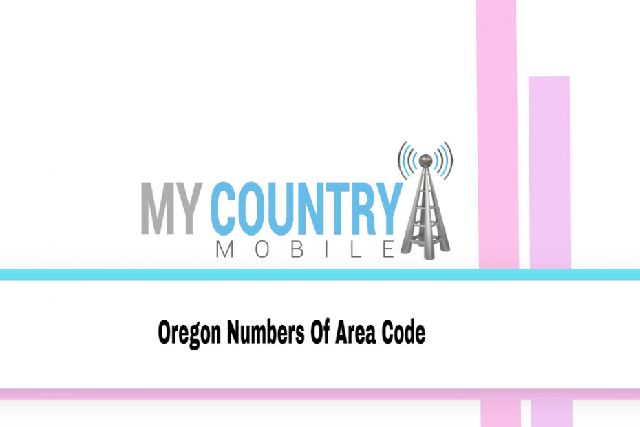 Oregon Numbers Of Area Code - My Country Mobile