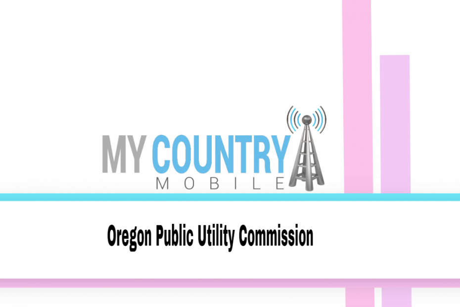 Oregon Public Utility Commission - My Country Mobile